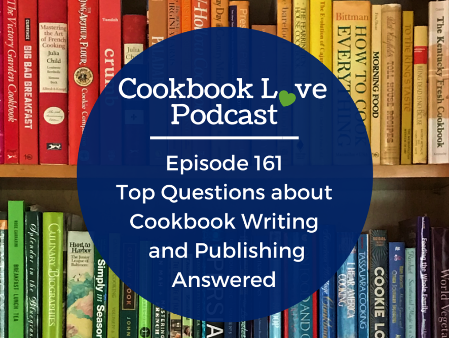 Episode 161: Top Questions about Cookbook Writing and Publishing Answered